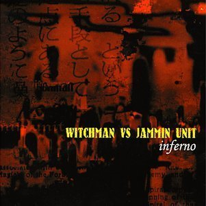 Witchman Vs Jammin Unit-Inferno-CD-FLAC-1999-MAHOU Download