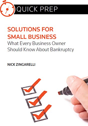 Solutions For Small Business:  What Every Business Owner Should Know About Bankruptcy (Quick Prep)