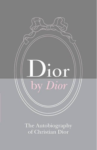 Dior by Dior Deluxe Edition: The Autobiography of Christian - Max Dior
