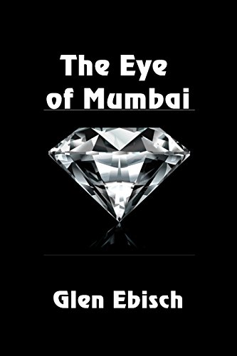 The Eye of Mumbai by [Ebisch, Glen]