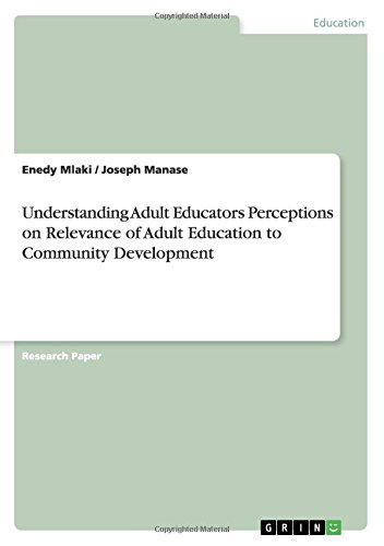 Download Understanding Adult Educators Perceptions on Relevance of Adult Education to Community Development PDF