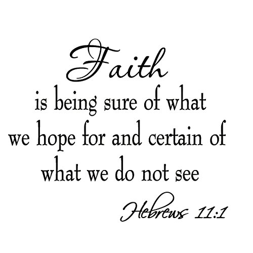 Faith is Being Sure of What We Hope for and Certain of What We Do Not See Hebrews 11:1 Bible Quote Wall Decals Scripture Home Decor Stickers Wall Art Sayings by VWAQ