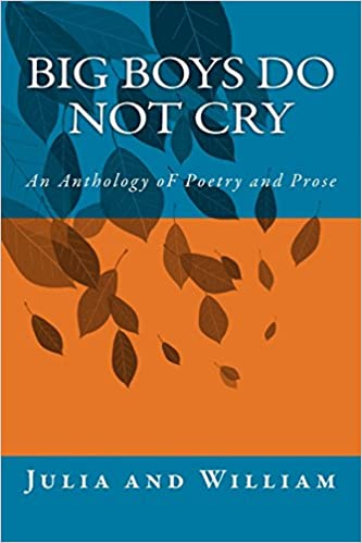 Big Boys do Not Cry: An Anthology of Poems and Prose: Julia