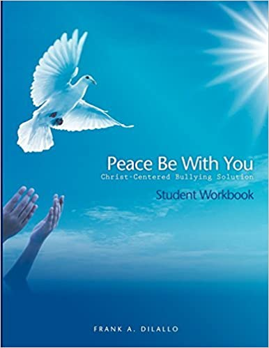 Book Peace Be with You: Christ-Centered Bullying Solution, Student Workbook by Frank A. DiLallo (2011-02-25)