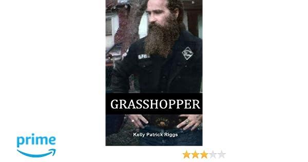 Grasshopper: Kelly Patrick Riggs, Freebird Publishers