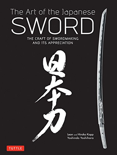 The Art of the Japanese Sword: The Craft of Swordmaking and its Appreciation ()
