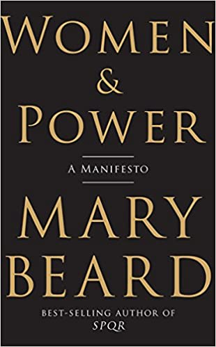 Women power a manifesto mary beard 9781631494758 amazon books women power a manifesto 1st edition publicscrutiny Choice Image