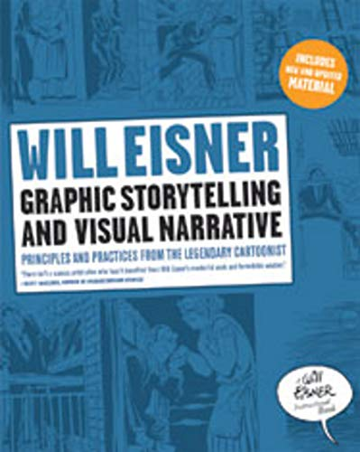 (Graphic Storytelling and Visual Narrative (Will Eisner Instructional Books))
