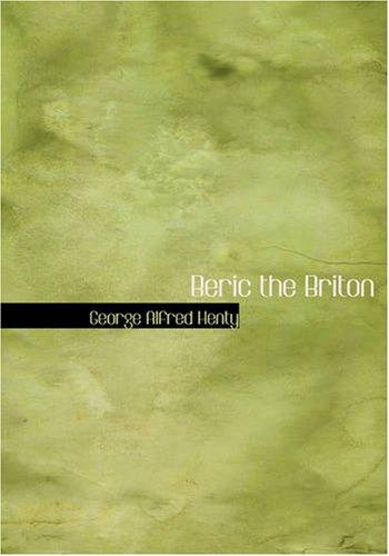 Download Beric the Briton: A Story of the Roman Invasion pdf epub