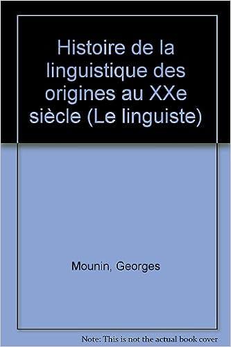 Téléchargement Histoire de la linguistique : Des origines au xxe siècle pdf