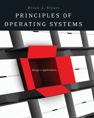 Principles of Operating Systems: Design and Applications (Advanced Topics) by Cengage Learning