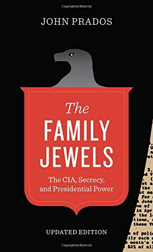 The Family Jewels: The CIA, Secrecy, and Presidential Power (Discovering America) by John Prados (2014-10-15) - Presidential Jewel