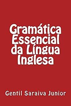Gramática Essencial da Língua Inglesa por [Saraiva Junior, Gentil]