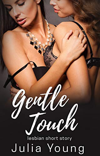 Gentle Touch: First Time Lesbian FF Short Story