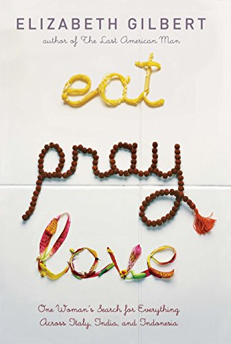 Eat Pray Love: One Woman