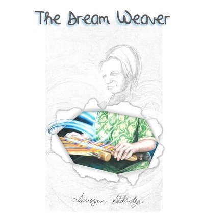 { [ THE DREAM WEAVER ] } Aldridge, Imogen ( AUTHOR ) Oct-09-2013 Paperback