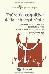 Thérapie cognitive de la schizophrénie : Une thérapie par le dialogue et l'écoute du sujet