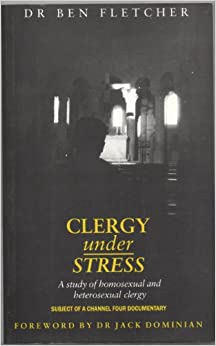 Book Clergy Under Stress: A Study of Homosexual and Heterosexual Clergy in the Church of England
