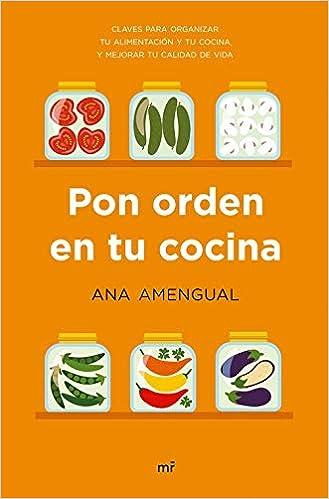 Pon orden en tu cocina: Claves para organizar tu alimentación y tu ...