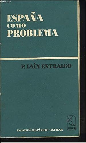 España como problema. Tapa blanda by LAÍN ENTRALGO, Pedro.-: Amazon.es: Laín Entralgo, P., Aguilar: Libros