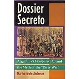 """Dossier Secreto: Argentina's Desaparecidos and the Myth of the """"Dirty War"""""""