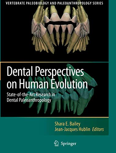 Dental Perspectives on Human Evolution: State of the Art Research in Dental Paleoanthropology (Vertebrate Paleobiology a