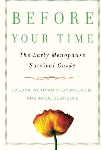 Before Your Time: The Early Menopause Survival Guide by Atria Books