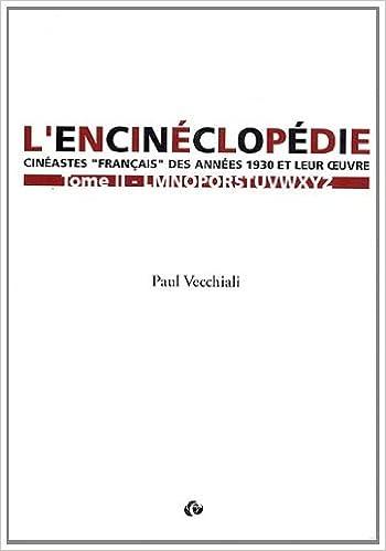 L'encinéclopédie : Cinéastes français des années 1930 et leur oeuvre, tome II : L-Z epub pdf