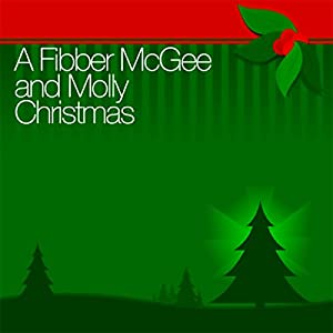 A Fibber McGee and Molly Christmas Radio/TV Program