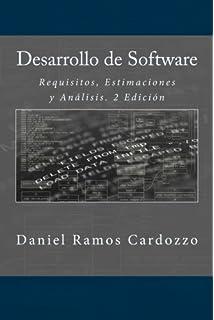 Desarrollo de Software: Requisitos, Estimaciones y Análisis. 2 Edición (Spanish Edition)