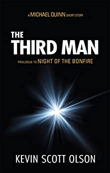 The Third Man: A Michael Quinn Short Story Prologue to Night of the Bonfire by [Olson, Kevin]
