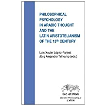 Philosophical Psychology in Arabic Thought and the Latin Aristotelianism of the 13 th Century (Sic Et Non) Bilingual edition by Bazán, Bernardo Carlos, Black, Deborah, Brenet, Jean-Baptist (2013) Paperback