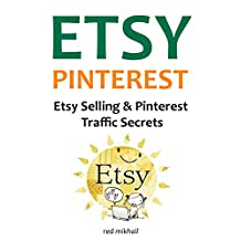 ETSY PINTEREST 2016: ETSY SELLING and PINTEREST TRAFFIC SECRETS