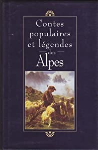 Contes populaires et légendes des Alpes par Claude Seignolle