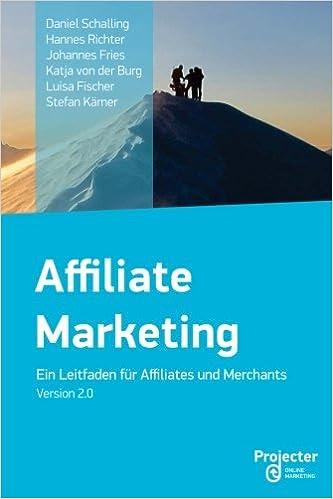 85d0a87271b4b Affiliate Marketing - Ein Leitfaden für Affiliates und Merchants - Katja  von der Burg