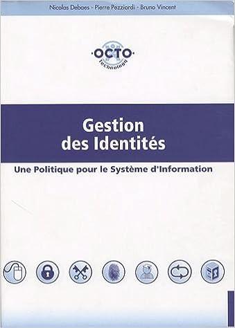 Livre gratuits en ligne Gestion des Identités : Une Politique pour le Système d'Information pdf epub