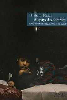 Au pays des hommes : roman, Matar, Hisham