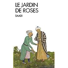 Le Jardin de roses : (Gulistan) (French Edition)