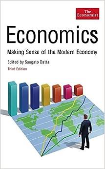 The Economist: Economics: Making sense of the Modern Economy by The Economist (2011-03-03)
