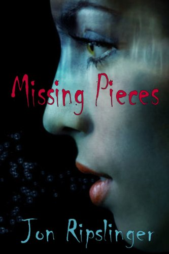 Missing Pieces by [Ripslinger, Jon]