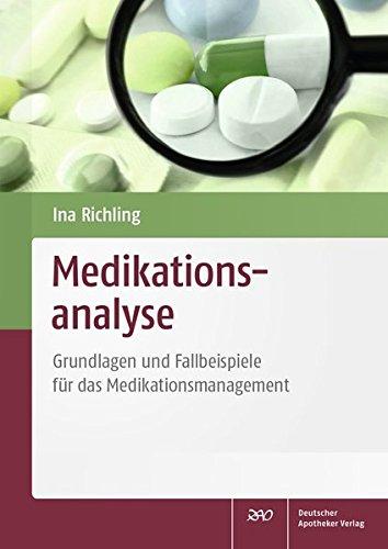 Medikationsanalyse: Grundlagen und Fallbeispiele für das Medikationsmanagement