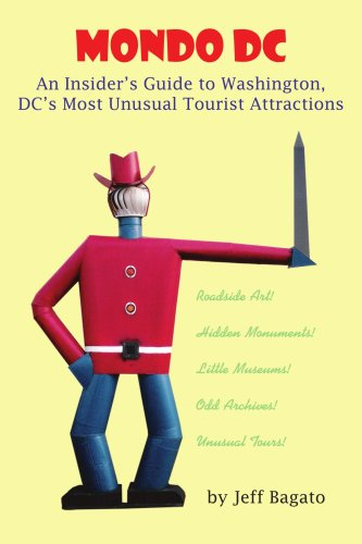 Mondo DC: An Insider's Guide to Washington, DC's Most Unusual Tourist Attractions (Best Suburbs Of Washington Dc)
