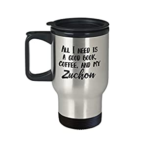 """Zuchon Travel Mug - """"All I Need Is A Good Book, Coffee, And My Zuchon"""" Travel Cup - Special Zuchon Dog Gift 2"""