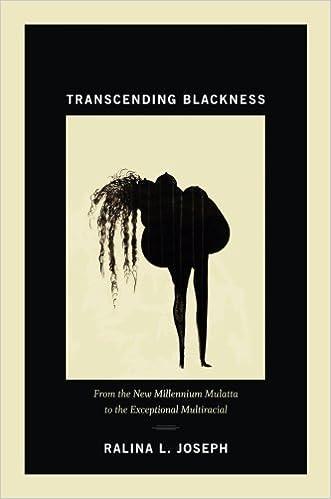 Transcending Blackness From The New Millennium Mulatta To