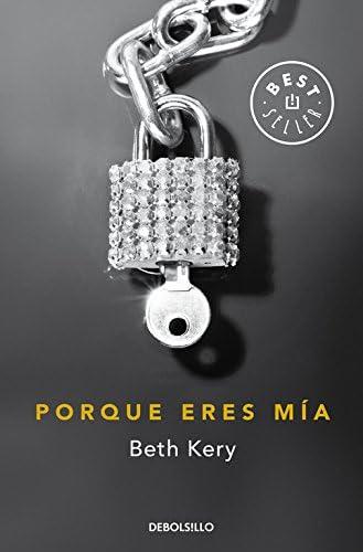 Porque Eres Mía (Porque Eres Mía; Vol. 1) (Best Seller): Kery ...