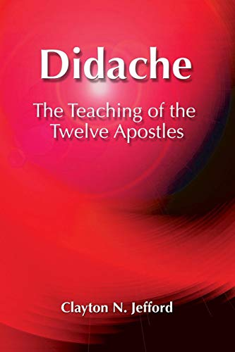 Didache: The Teaching of the Twelve Apostles (Early Christian Apocrypha)