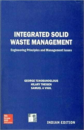 Integrated Solid Waste Management Engineering Principles And