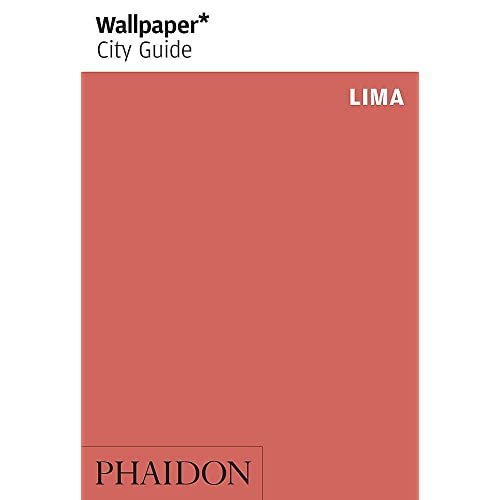 Wallpaper* City Guide Lima (Wallpaper City Guides)