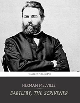 Bartleby, The Scrivener by [Melville, Herman]