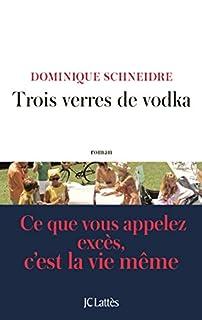 Trois verres de vodka, Schneidre, Dominique